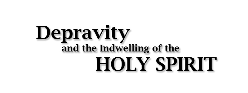 Depravity and the Holy Spirit graphic