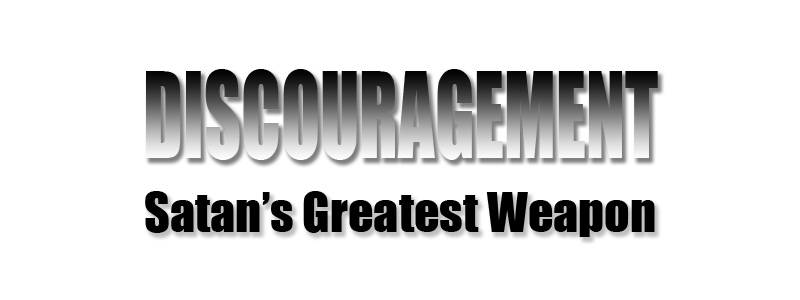 Discouragement, Satan's Greatest Weapon Graphic