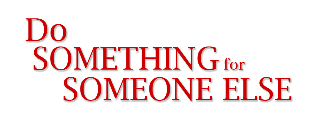 Do Something for Someone Else Graphic