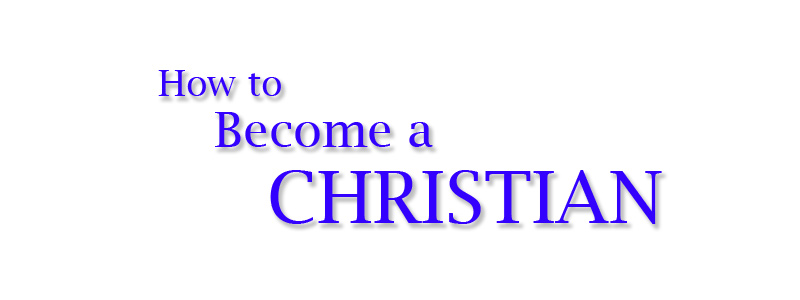 How To Become A Christian graphic