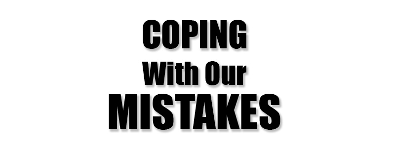 Coping With Our Mistakes Graphic